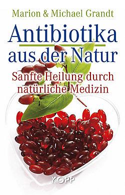 Antibiotika aus der Natur ISBN 978-3938516928