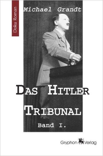 DAS HITLER TRIBUNAL 1 ISBN 978-3-937800-99-8