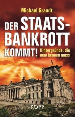 Der Staatsbankrott kommt! ISBN 978-3-942016-25-4