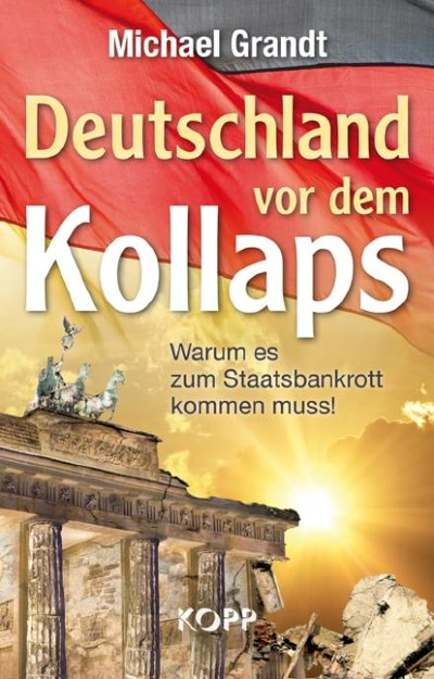 Deutschland vor dem Kollaps ISBN 978-3864450785