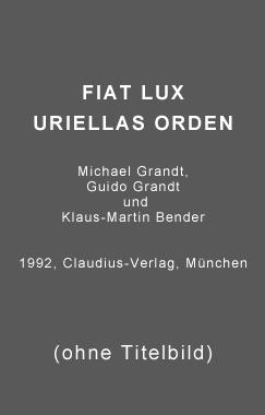 FIAT LUX Uriellas Orden ISBN 978-3583506-55-8