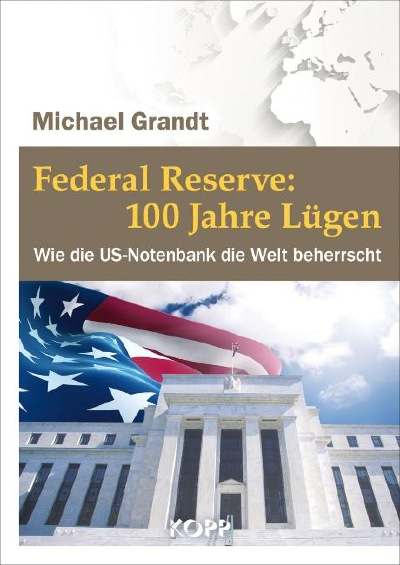 Federal Reserve-100 Jahre Lügen