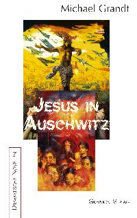 Jesus in Auschwitz ISBN 978-3-937800-89-9