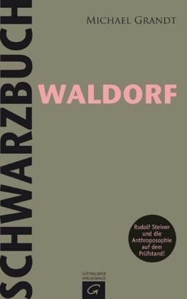 Schwarzbuch Waldorf ISBN 978-3579069951