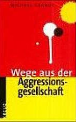 WEGE AUS DER AGGRESSIONSGESELLSCHAFT ISBN 978-3783120127